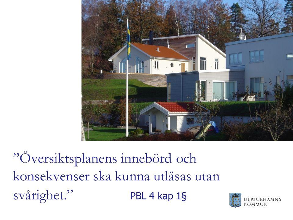 Översiktsplanens innebörd och konsekvenser ska kunna utläsas utan svårighet. PBL 4 kap 1§