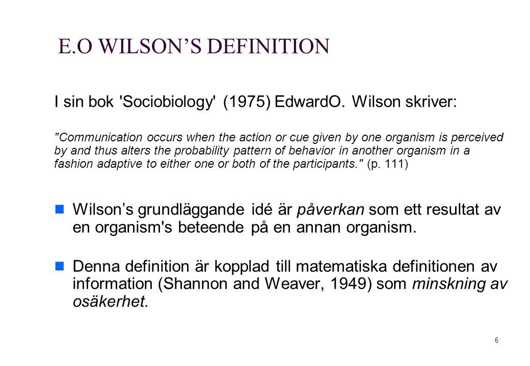 6 E.O WILSON'S DEFINITION I sin bok 'Sociobiology' (1975) EdwardO. Wilson skriver: