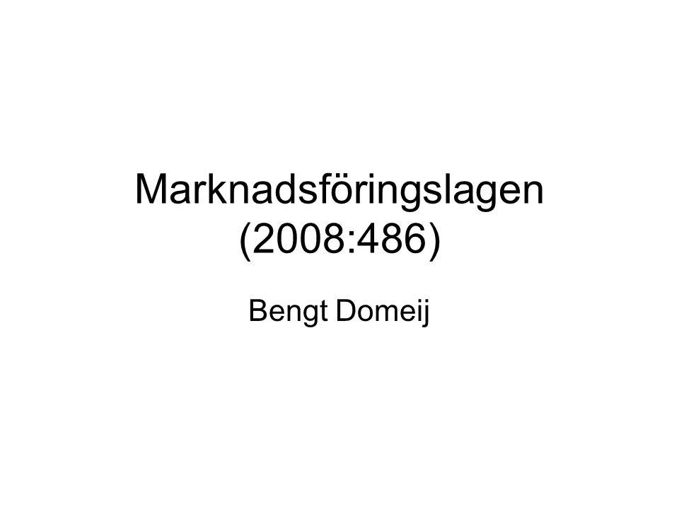 Marknadsföringslagen (2008:486) Bengt Domeij