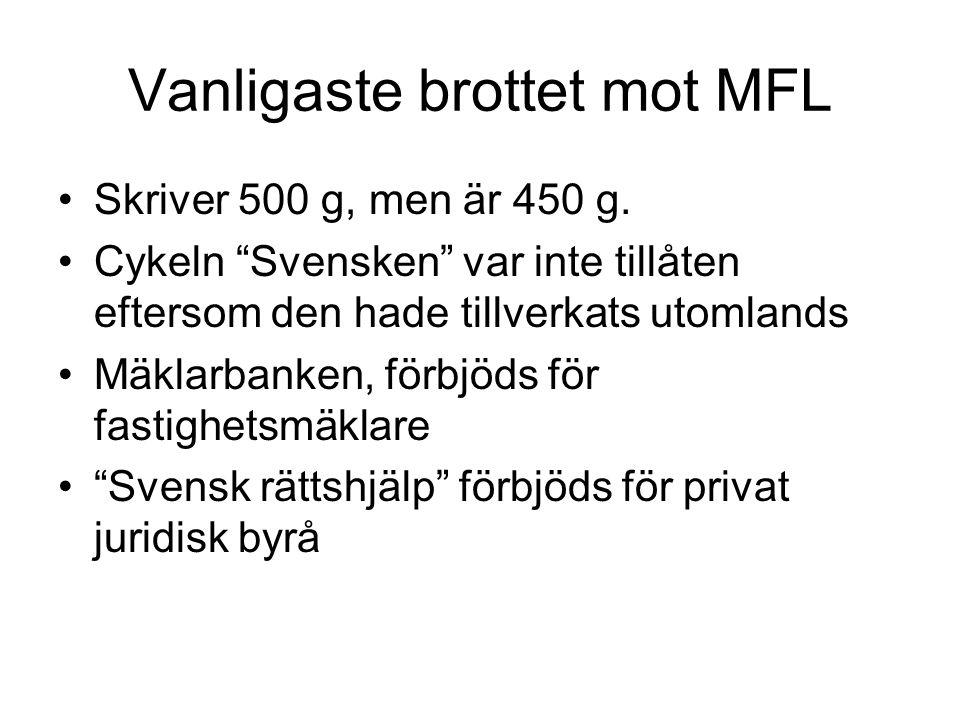 """Vanligaste brottet mot MFL Skriver 500 g, men är 450 g. Cykeln """"Svensken"""" var inte tillåten eftersom den hade tillverkats utomlands Mäklarbanken, förb"""