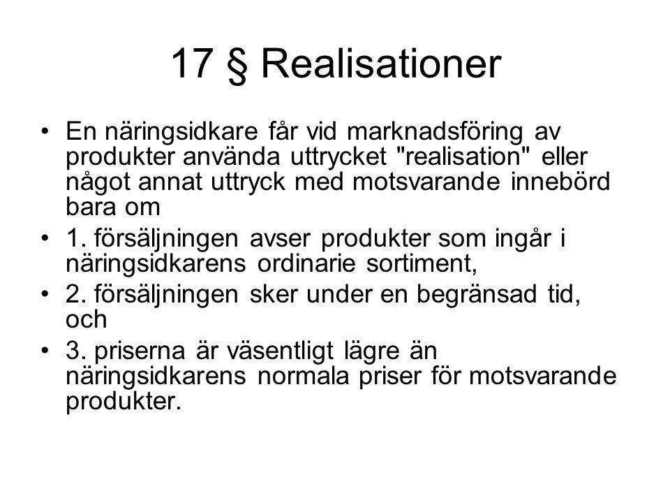 17 § Realisationer En näringsidkare får vid marknadsföring av produkter använda uttrycket