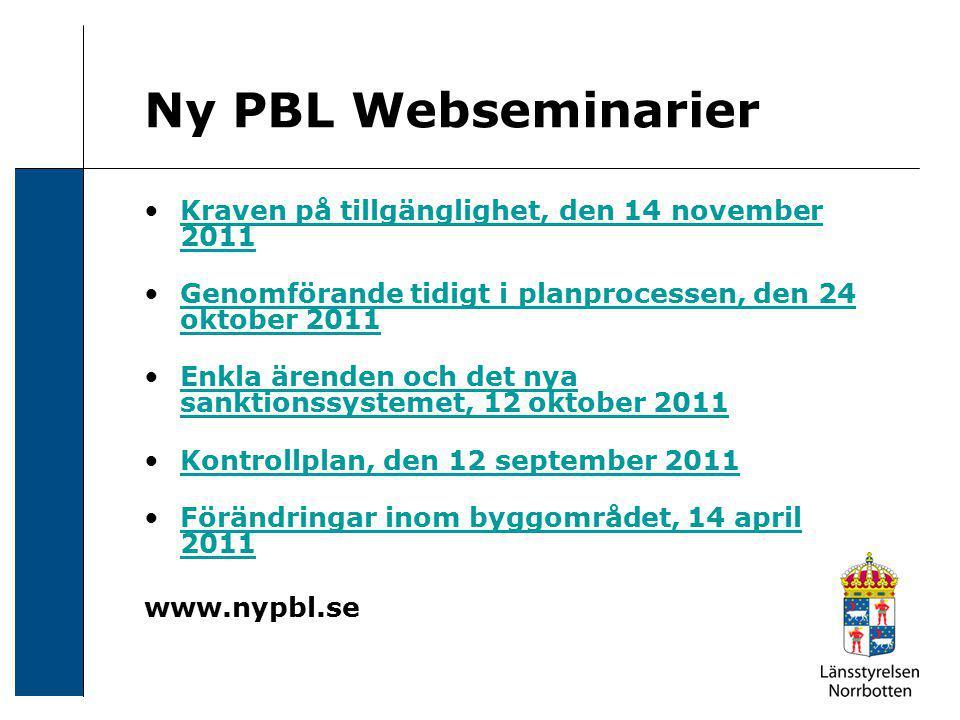 Ny PBL Webseminarier Kraven på tillgänglighet, den 14 november 2011Kraven på tillgänglighet, den 14 november 2011 Genomförande tidigt i planprocessen,