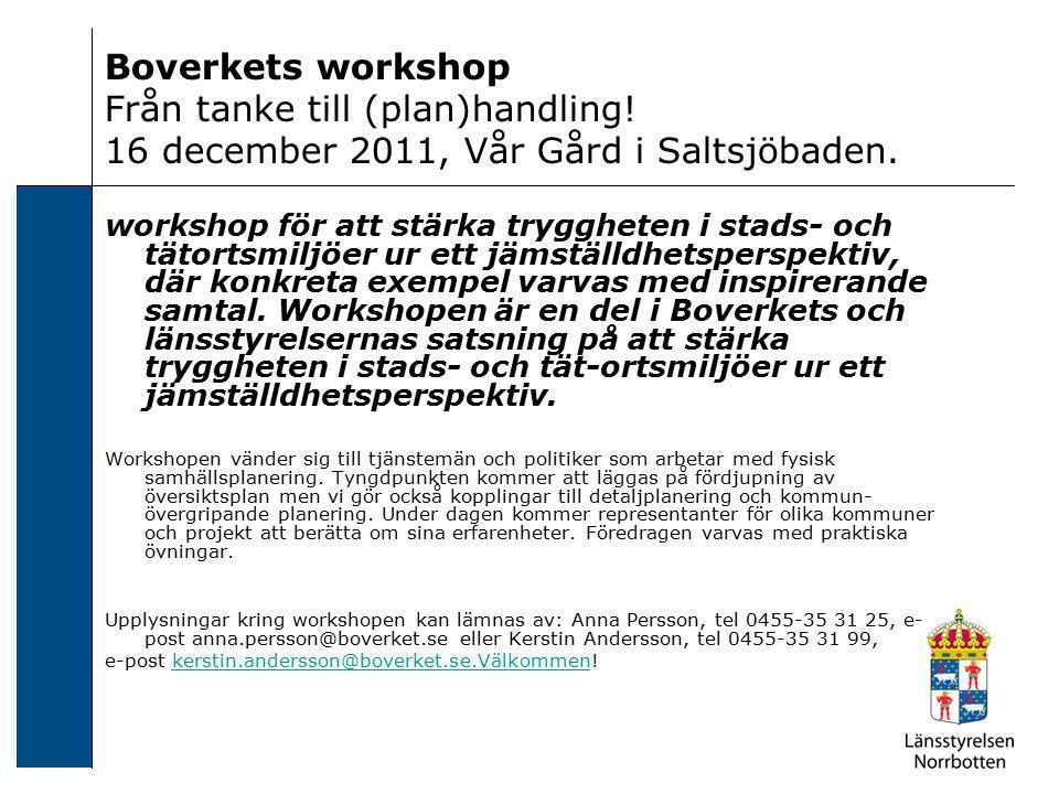 Boverkets workshop Från tanke till (plan)handling! 16 december 2011, Vår Gård i Saltsjöbaden. workshop för att stärka tryggheten i stads- och tätortsm