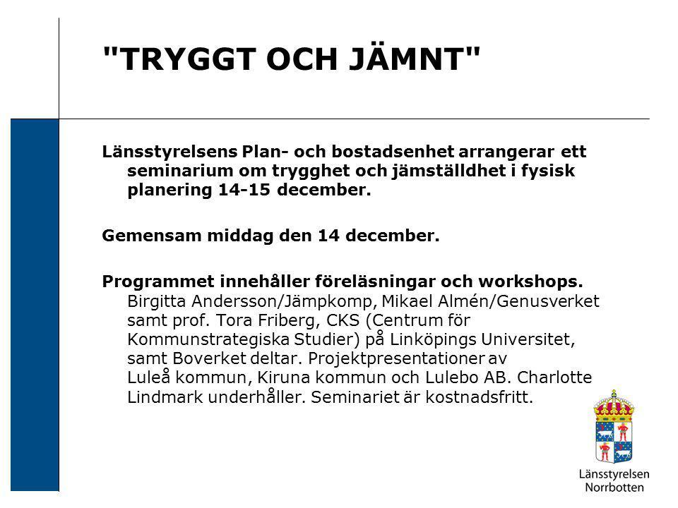 TRYGGT OCH JÄMNT Länsstyrelsens Plan- och bostadsenhet arrangerar ett seminarium om trygghet och jämställdhet i fysisk planering 14-15 december.