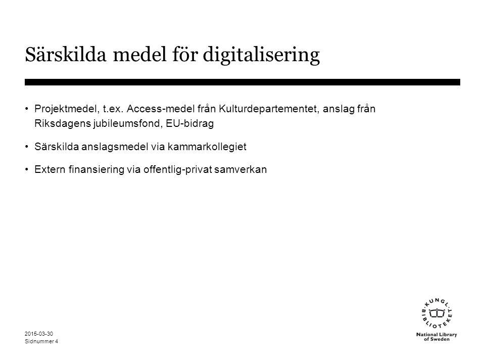 Sidnummer 2015-03-30 4 Särskilda medel för digitalisering Projektmedel, t.ex.