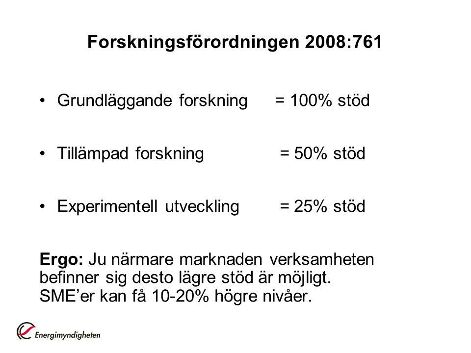 Grundläggande forskning = 100% stöd Tillämpad forskning = 50% stöd Experimentell utveckling = 25% stöd Ergo: Ju närmare marknaden verksamheten befinner sig desto lägre stöd är möjligt.
