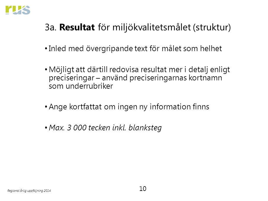 10 Regional årlig uppföljning 2014 3a. Resultat för miljökvalitetsmålet (struktur) Inled med övergripande text för målet som helhet Möjligt att därtil