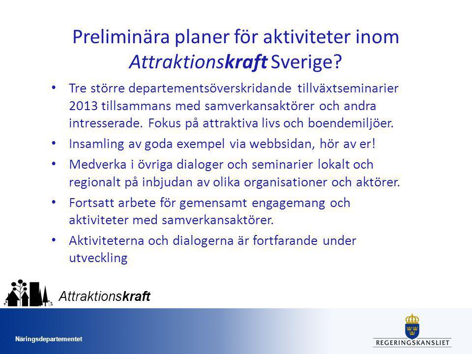 Näringsdepartementet Attraktionskraft Preliminära planer för aktiviteter inom Attraktionskraft Sverige.