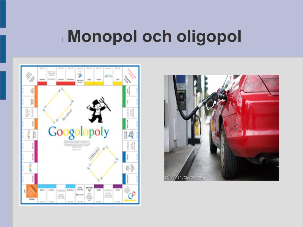 Monopol och oligopol