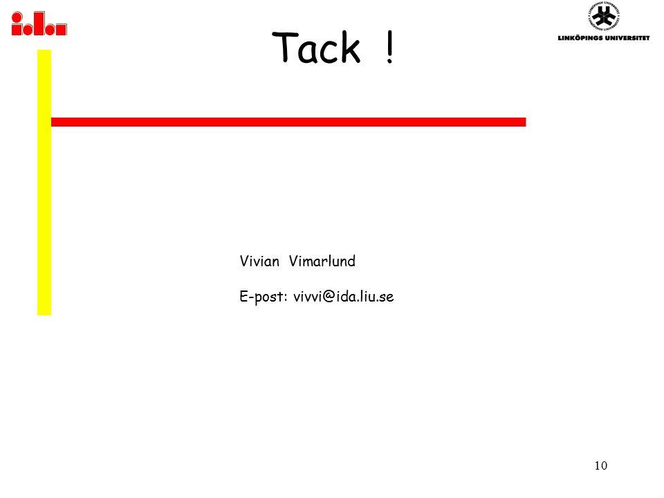 10 Tack ! Vivian Vimarlund E-post: vivvi@ida.liu.se