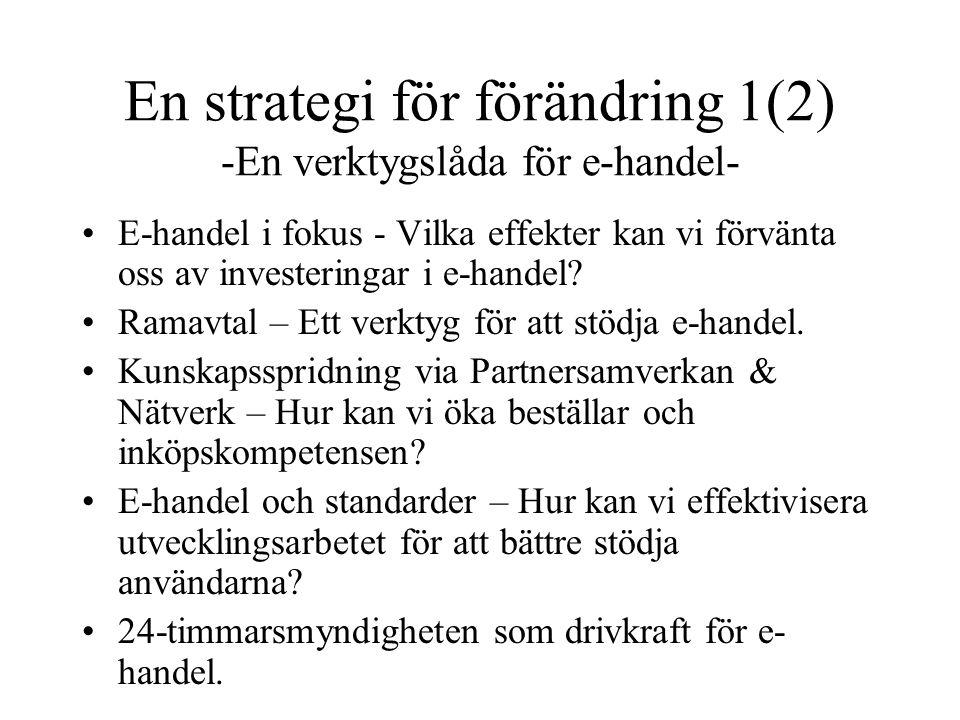 En strategi för förändring 1(2) -En verktygslåda för e-handel- E-handel i fokus - Vilka effekter kan vi förvänta oss av investeringar i e-handel? Rama