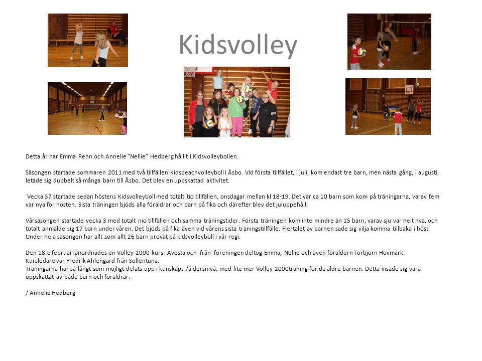 """Kidsvolley Detta år har Emma Rehn och Annelie """"Nellie"""" Hedberg hållit i Kidsvolleybollen. Säsongen startade sommaren 2011 med två tillfällen Kidsbeach"""