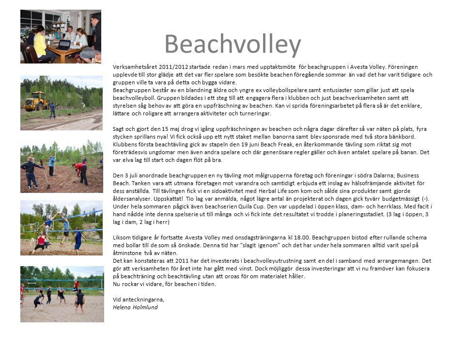 Beachvolley Verksamhetsåret 2011/2012 startade redan i mars med upptaktsmöte för beachgruppen i Avesta Volley. Föreningen upplevde till stor glädje at
