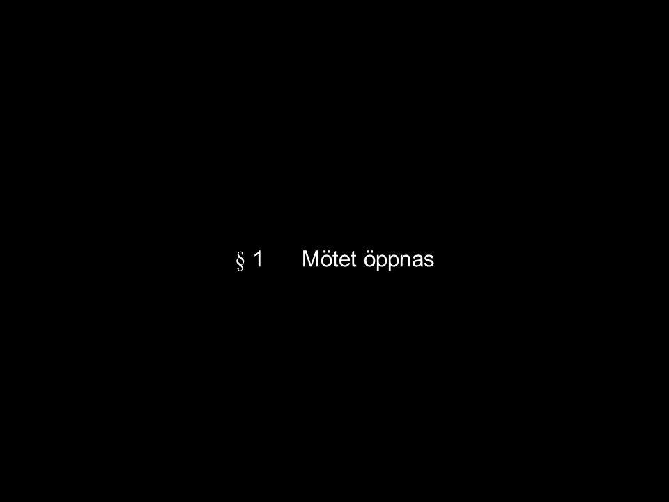 § 1Mötet öppnas