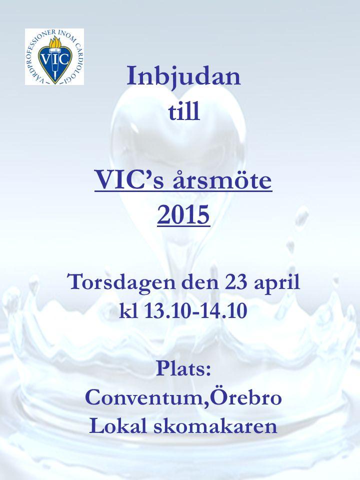 Inbjudan till VIC's årsmöte 2015 Torsdagen den 23 april kl 13.10-14.10 Plats: Conventum,Örebro Lokal skomakaren