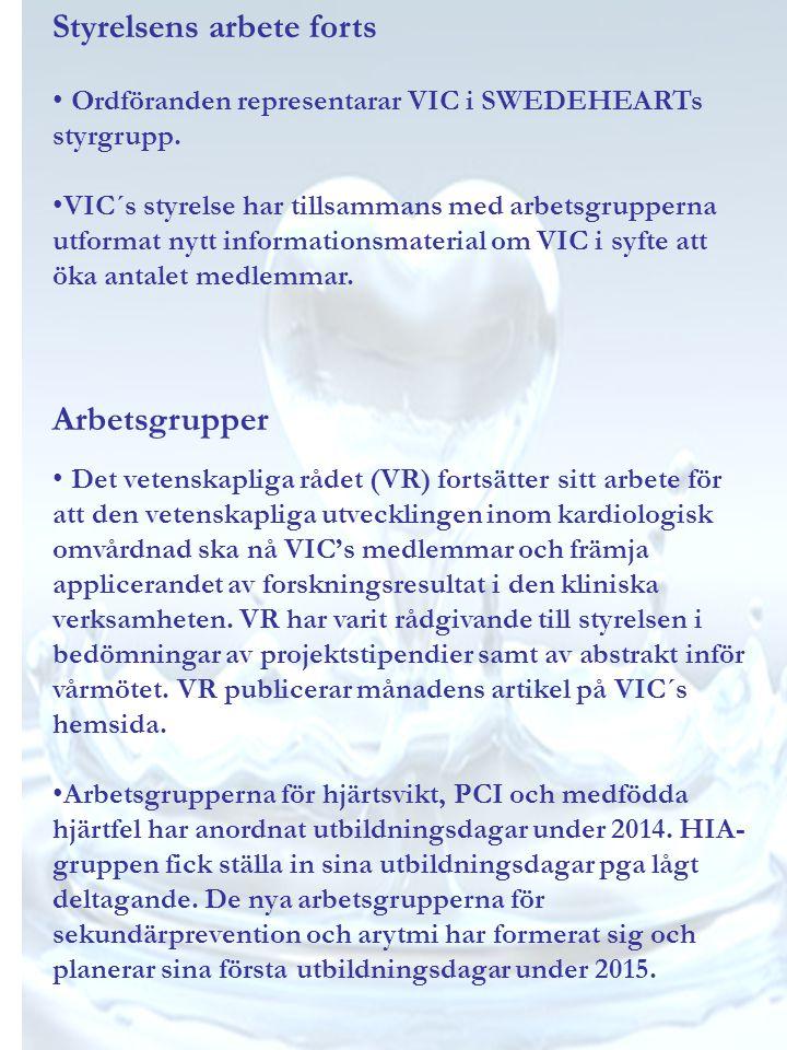 Styrelsens arbete forts Ordföranden representarar VIC i SWEDEHEARTs styrgrupp.