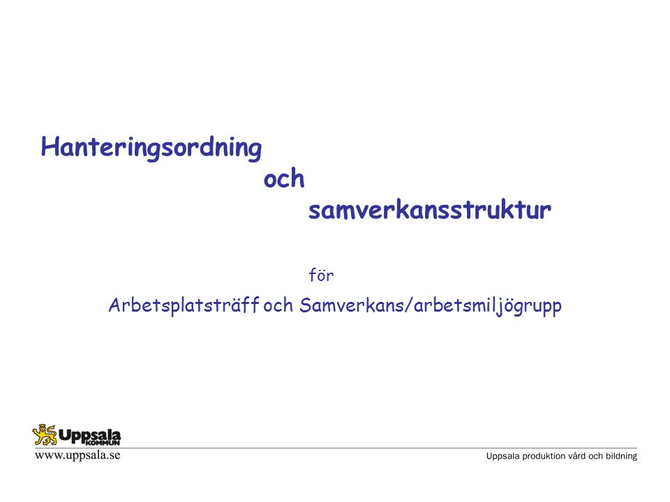 Hanteringsordning och samverkansstruktur för Arbetsplatsträff och Samverkans/arbetsmiljögrupp