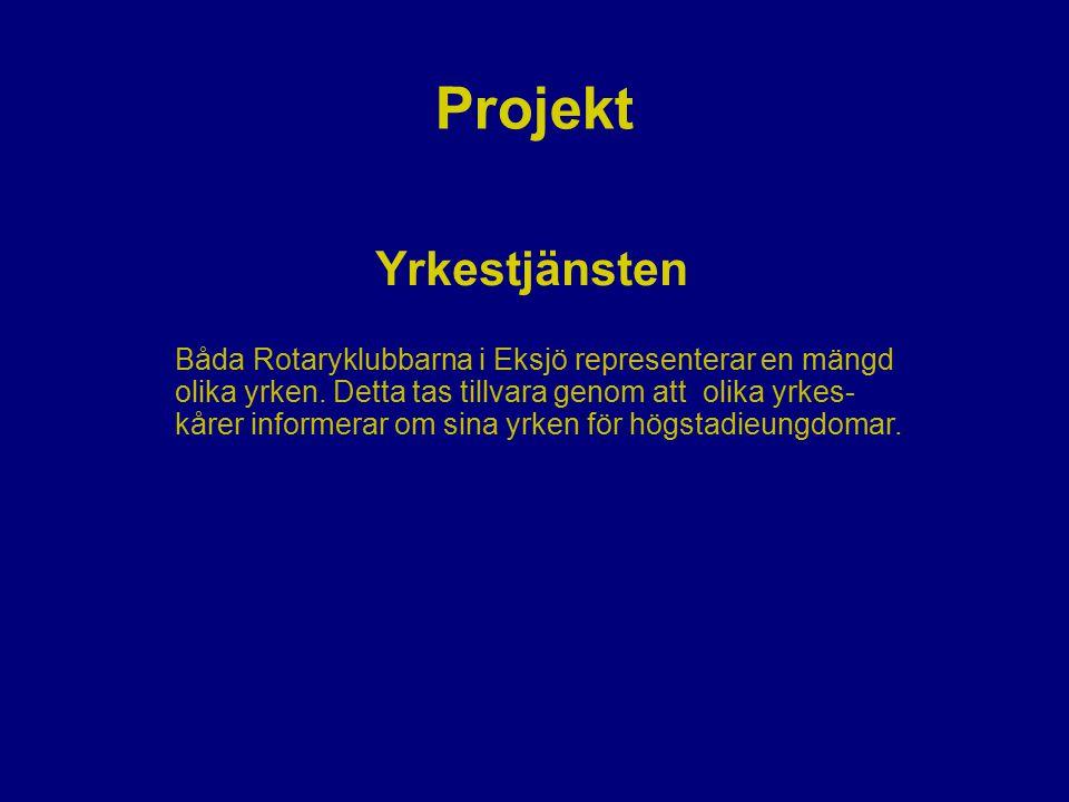 Projekt Yrkestjänsten Båda Rotaryklubbarna i Eksjö representerar en mängd olika yrken. Detta tas tillvara genom att olika yrkes- kårer informerar om s