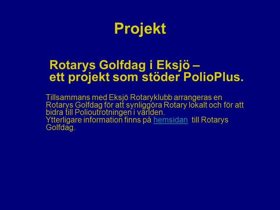 Projekt Rotarys Golfdag i Eksjö – ett projekt som stöder PolioPlus. Tillsammans med Eksjö Rotaryklubb arrangeras en Rotarys Golfdag för att synliggöra