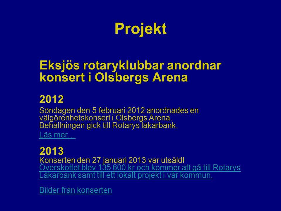 Projekt Eksjös rotaryklubbar anordnar konsert i Olsbergs Arena 2012 Söndagen den 5 februari 2012 anordnades en välgörenhetskonsert i Olsbergs Arena. B