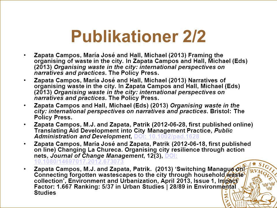 Publikationer 2/2 Zapata Campos, María José and Hall, Michael (2013) Framing the organising of waste in the city. In Zapata Campos and Hall, Michael (