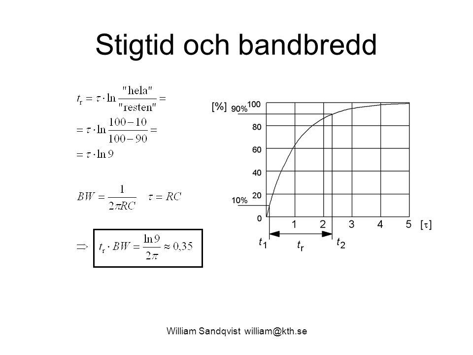 William Sandqvist william@kth.se Stigtid och bandbredd