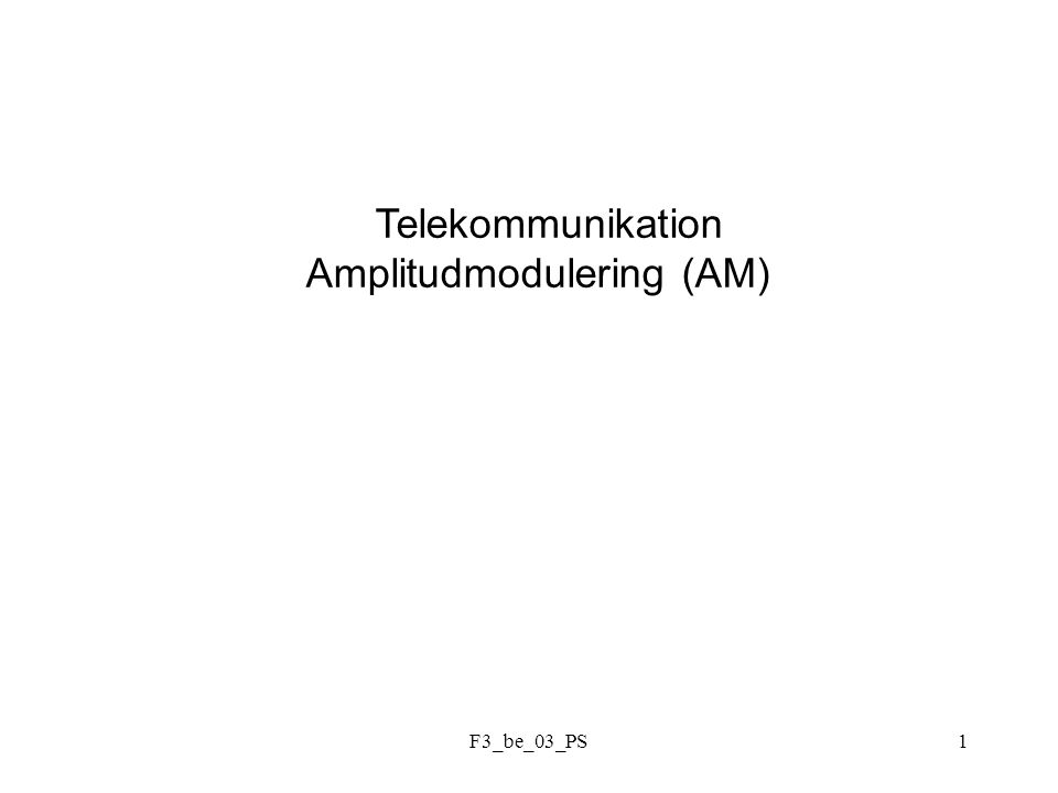 F3_be_03_PS1 Telekommunikation Amplitudmodulering (AM)