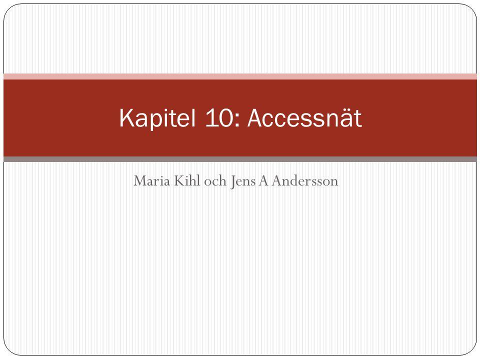 Maria Kihl och Jens A Andersson Kapitel 10: Accessnät
