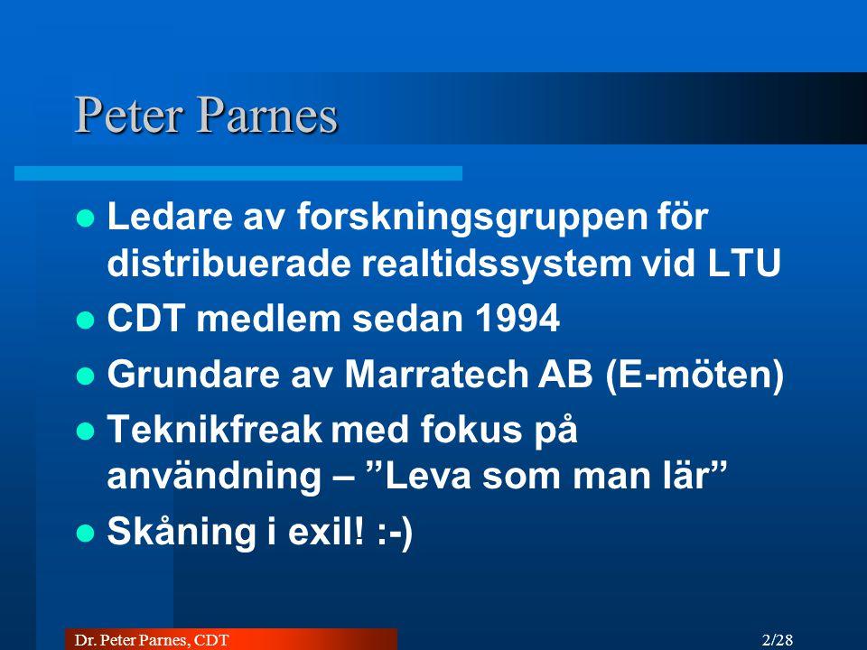 23/28 Dr. Peter Parnes, CDT Paketförluster och realtidsmedia 0% 1% 5%