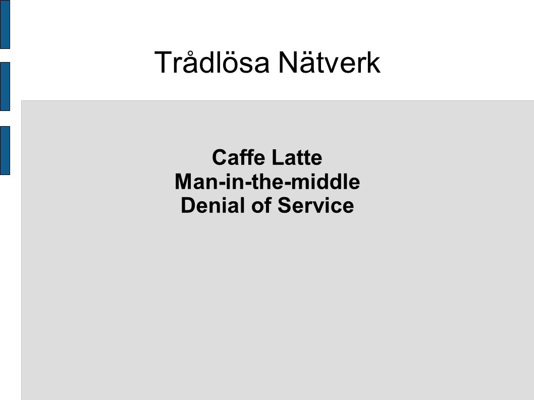 Trådlösa Nätverk Caffe Latte Man-in-the-middle Denial of Service