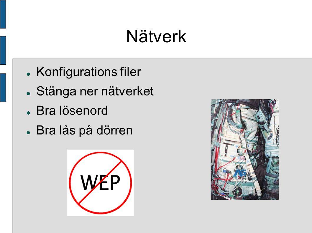 Nätverk Konfigurations filer Stänga ner nätverket Bra lösenord Bra lås på dörren