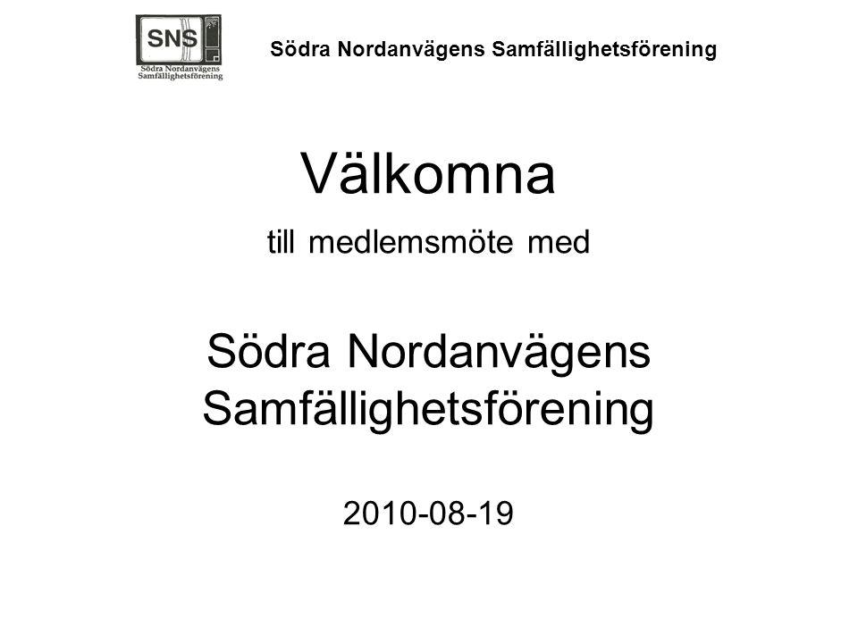 Välkomna till medlemsmöte med Södra Nordanvägens Samfällighetsförening 2010-08-19 Södra Nordanvägens Samfällighetsförening