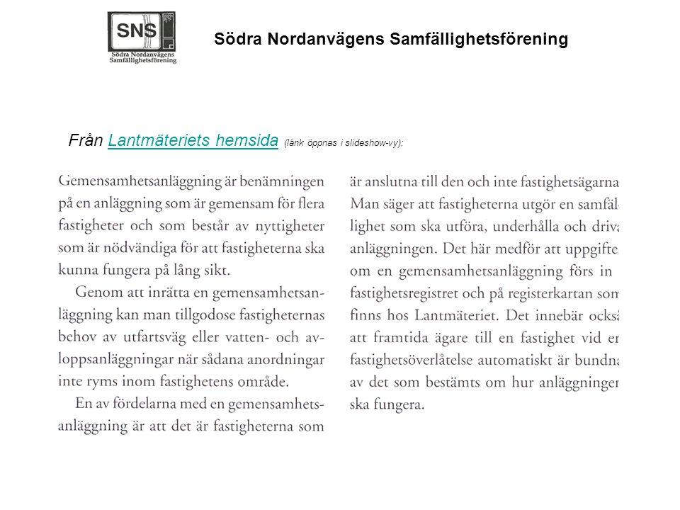 Södra Nordanvägens Samfällighetsförening Från Lantmäteriets hemsida (länk öppnas i slideshow-vy):Lantmäteriets hemsida