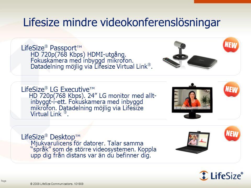 Page © 2009 LifeSize Communications. 101909 Lifesize mindre videokonferenslösningar LifeSize ® Passport ™ HD 720p(768 Kbps) HDMI-utgång. Fokuskamera m