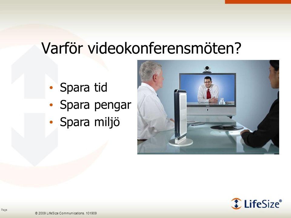 Page © 2009 LifeSize Communications. 101909 Varför videokonferensmöten.