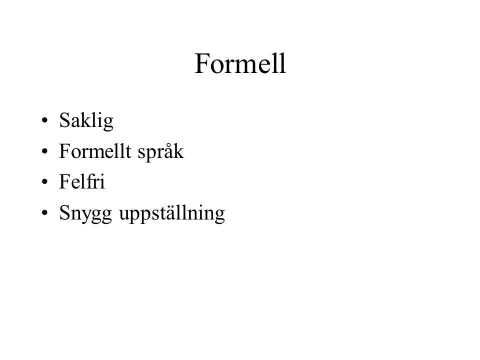 Formell Saklig Formellt språk Felfri Snygg uppställning