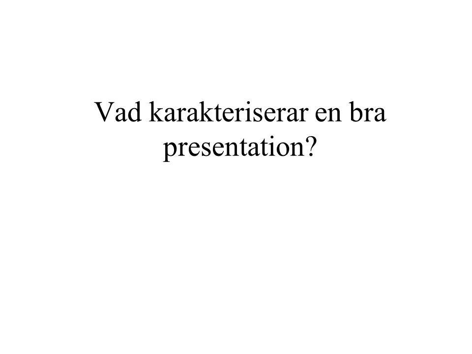 Vad karakteriserar en bra presentation?