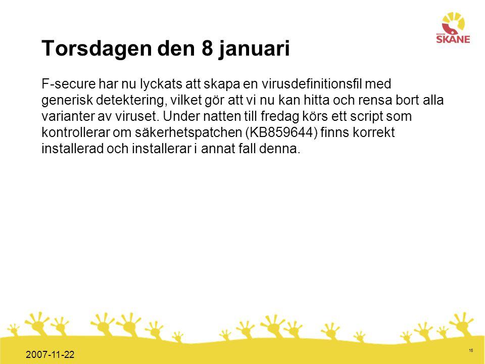 Förvaltningsledning Mål och handlingsplan ITT 2008 16 2007-11-22 Torsdagen den 8 januari F-secure har nu lyckats att skapa en virusdefinitionsfil med