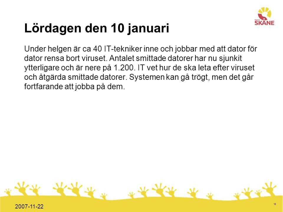 Förvaltningsledning Mål och handlingsplan ITT 2008 18 2007-11-22 Lördagen den 10 januari Under helgen är ca 40 IT-tekniker inne och jobbar med att dat