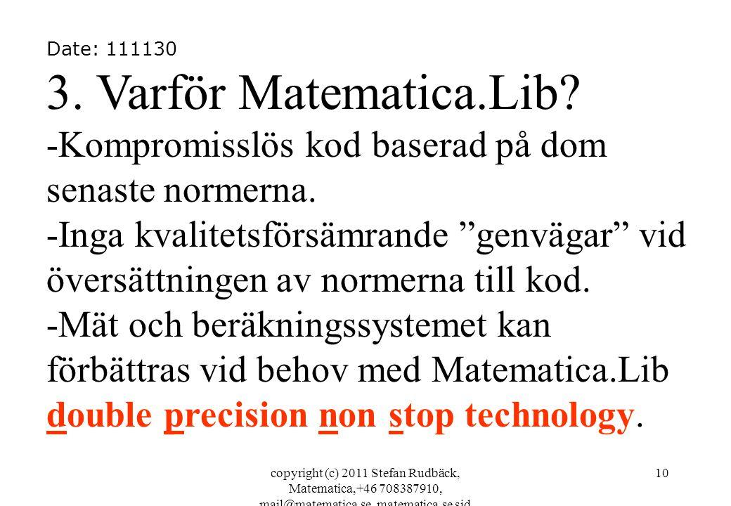 copyright (c) 2011 Stefan Rudbäck, Matematica,+46 708387910, mail@matematica.se, matematica.se sid 10 Date: 111130 3. Varför Matematica.Lib? -Kompromi