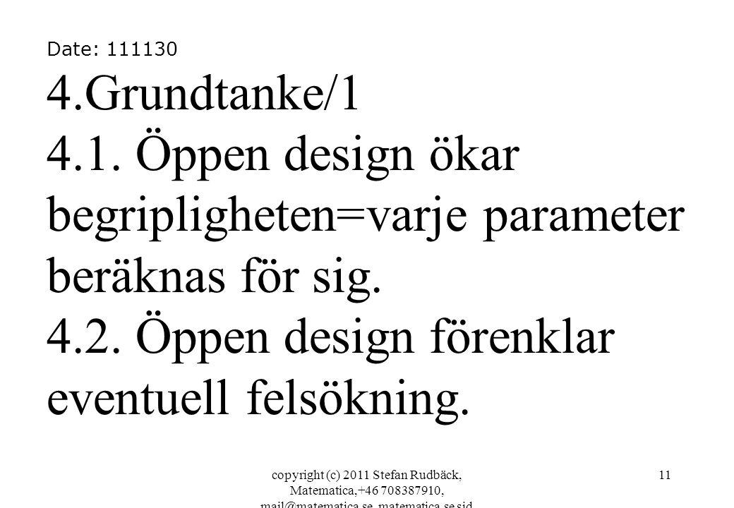 copyright (c) 2011 Stefan Rudbäck, Matematica,+46 708387910, mail@matematica.se, matematica.se sid 11 Date: 111130 4.Grundtanke/1 4.1. Öppen design ök