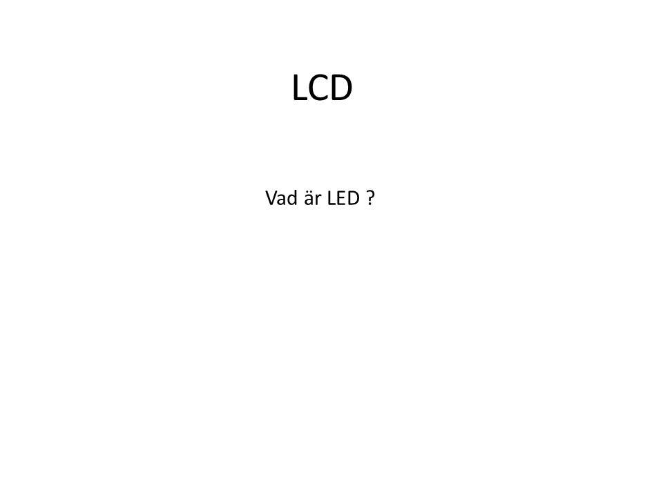 LCD Vad är LED ?