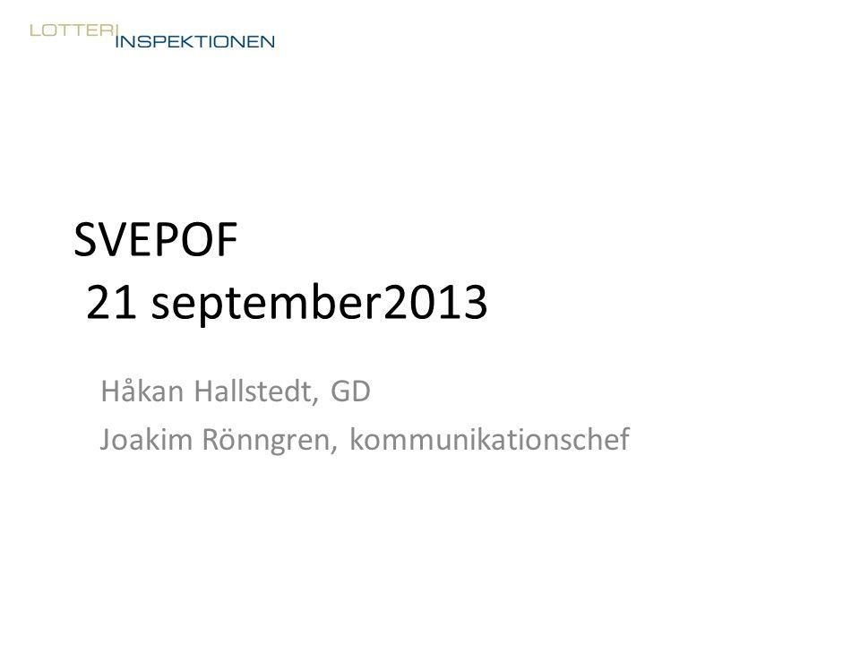 SVEPOF 21 september2013 Håkan Hallstedt, GD Joakim Rönngren, kommunikationschef