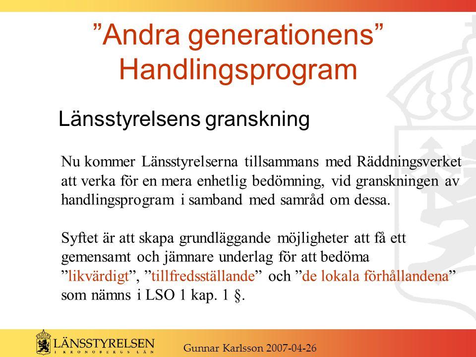 """""""Andra generationens"""" Handlingsprogram Länsstyrelsens granskning Nu kommer Länsstyrelserna tillsammans med Räddningsverket att verka för en mera enhet"""