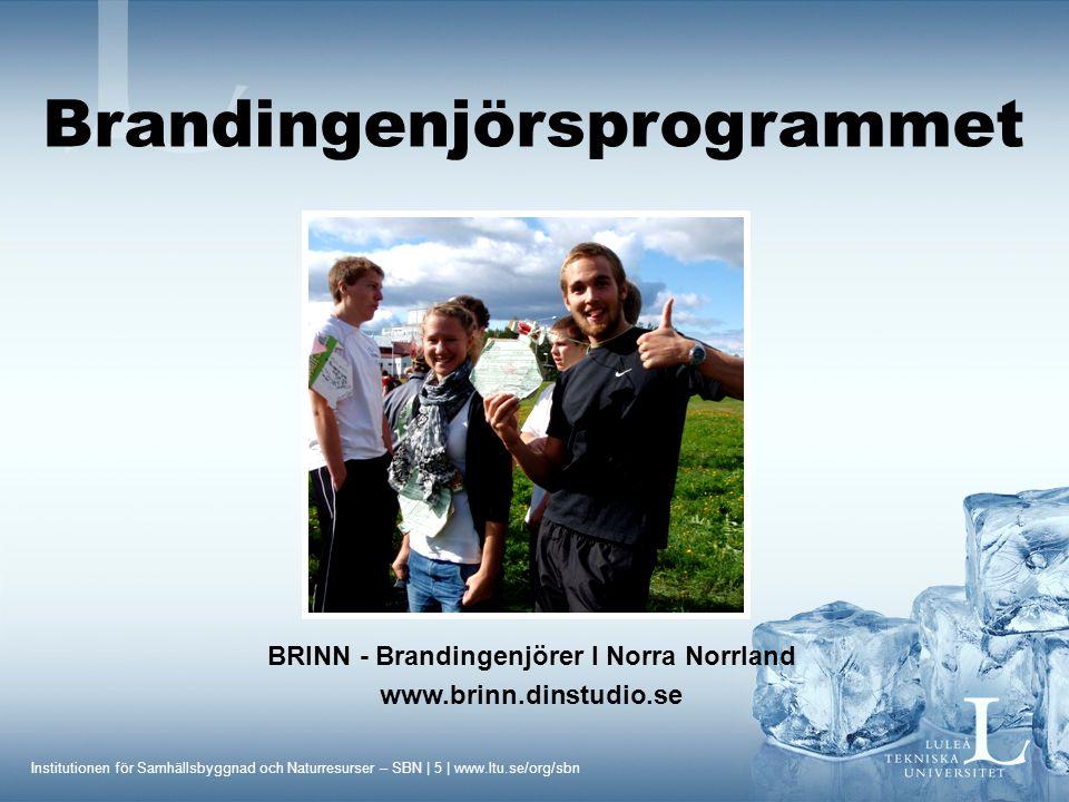 Institutionen för Samhällsbyggnad och Naturresurser – SBN | 6 | www.ltu.se/org/sbn Samarbete med Brandkåren Brandingenjörsprogrammet