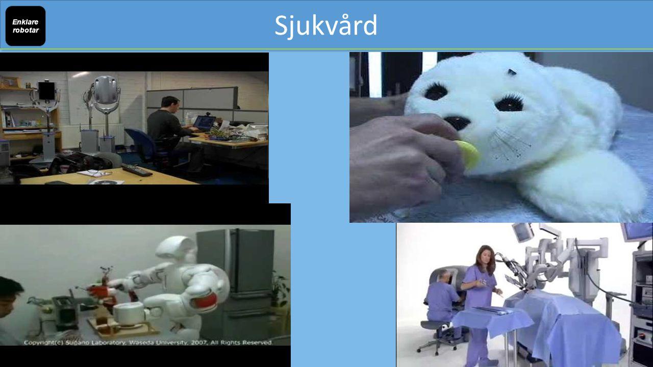 Sjukvård Enklare robotar