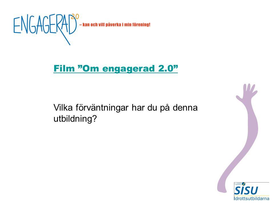 Film Om engagerad 2.0 Vilka förväntningar har du på denna utbildning