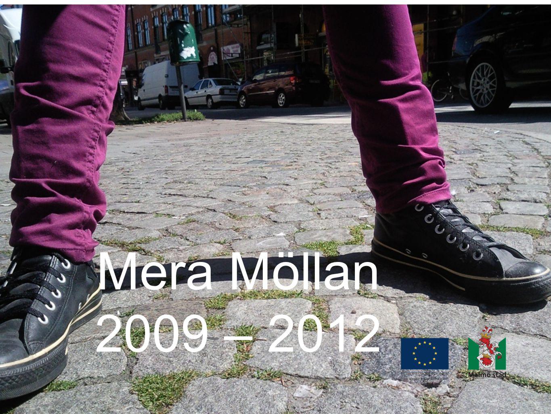 Mera Möllan 2009 – 2012