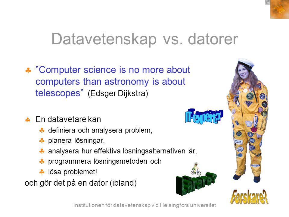 Institutionen för datavetenskap vid Helsingfors universitet Datavetenskap vs.