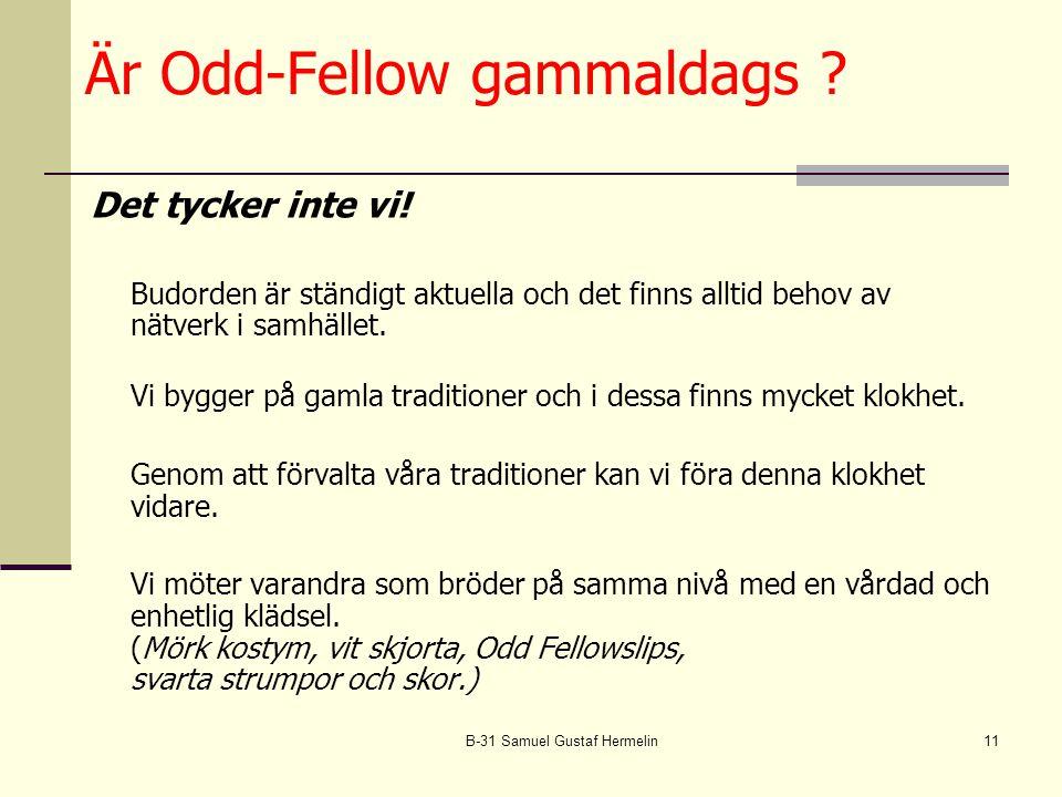 B-31 Samuel Gustaf Hermelin11 Är Odd-Fellow gammaldags .